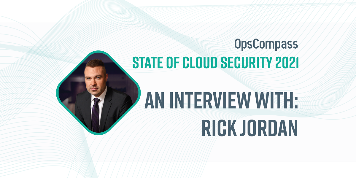 The State of Cloud Security — Insights From Rick Jordan, ReachOut Technology